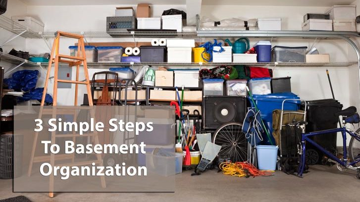 3 Simple Steps To Basement Organization