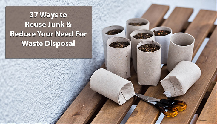37 Ways to Reuse Junk and Reduce Your Need For Waste Disposal