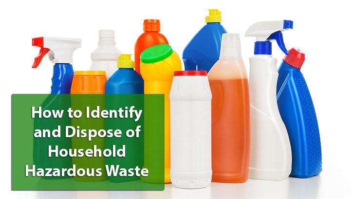 How to Identify & Dispose of Household Hazardous Waste