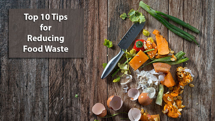 Top 10 Tips For Reducing Food Waste