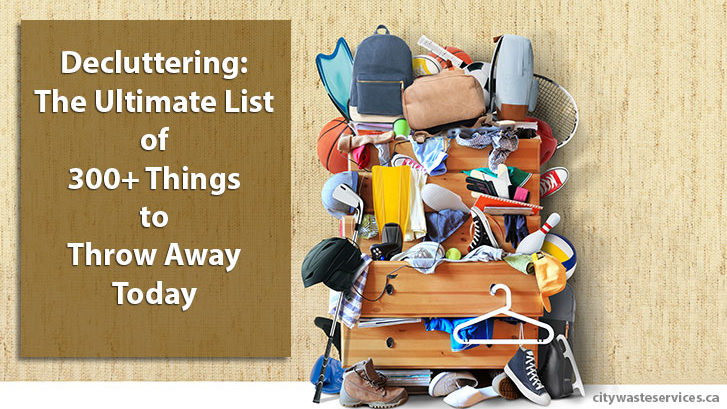 Decluttering: The Ultimate List of 300+ Things to Throw Away Today
