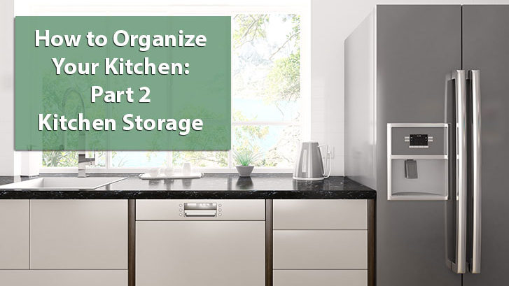 How to Organize Your Kitchen: Part 2 - Kitchen Storage