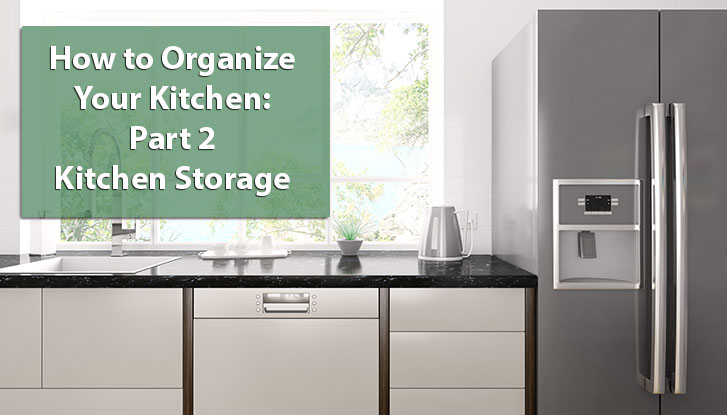 How to Organize Your Kitchen: Part 2 - Organization Tips