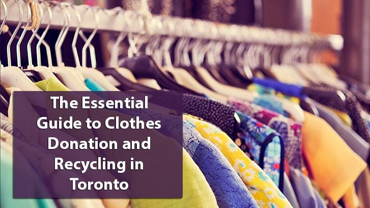 The Essential Guide to Clothes Donation and Recycling in Toronto