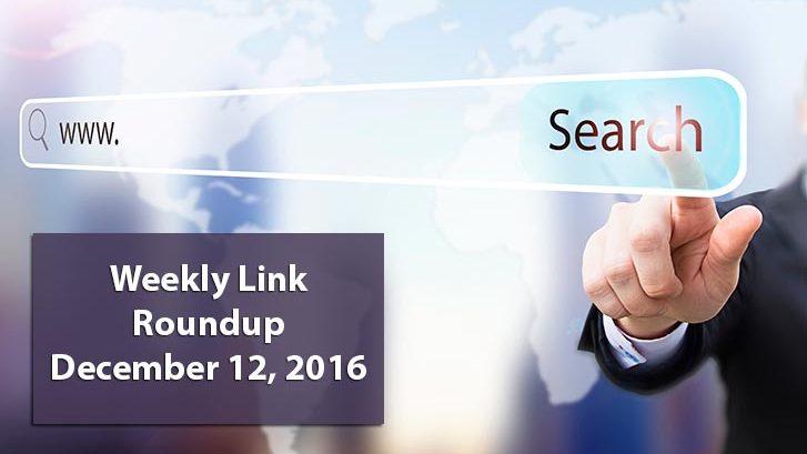 Weekly Link Roundup - December 12, 2016